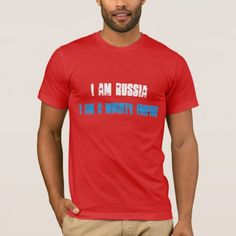 I am Russia I am a mighty Empire T-Shirt - click/tap to personalize and buy