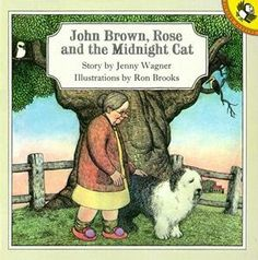 John Brown, Rose and Midnight the Cat. Story by Jenny Wagner, Illustrated by Ron Brooks.
