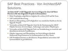In dieser Präsentation werden die Hauptberater bei ArchitectSAP Solutions wird erklären, wie das Unternehmen                bieten bereits SAP-Upgrade und SAP-Migration Services für ihre Kunden, ihre SAP-Plattform (von SAP 4.7 auf SAP ECC 6.0) zu aktualisieren.