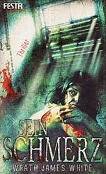Medienhaus: Wrath James White - Sein Schmerz (Horror Extrem, 2...