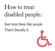 #Sign #Disabled #Truth #Help #Kindness #People #Advice #Wheelchair #Handicap #Nice #Pin #Share #Pinterest #Socialmedia #Facebook #Twitter