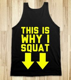 This is Why I Squat (design on back of shirt ;D) cute and funny! #fitspo