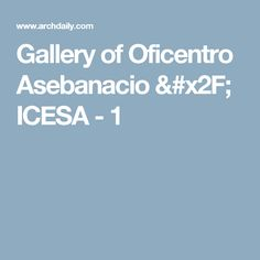 Gallery of Oficentro Asebanacio / ICESA - 1