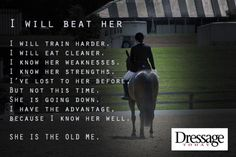 """In dressage you are competing against yourself, not the other riders in the ring"" -Wise words from my trainer."