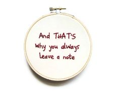 Arrested Development Hand Embroidered Hoop Art : And That's Why You Always Leave a Note Embroidery Hoop - Cult Television Quote Home Decor. $28.00, via Etsy.