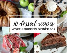 Forget that pesky dinner thing, skip the main course and feed your sweet tooth instead. These 10 dessert recipes are definitely worth skipping dinner for!