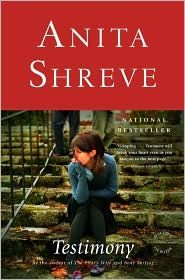 One of my fave authors. Testimony by Anita Shreve