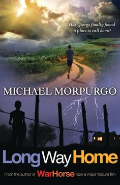 Long Way Home By Michael Morpurgo FIC MOR Another summer. Another foster family. George has already made up his mind to run away, back to the children's home. None of the previous families have wanted him. Why should the Dyers be any different?