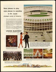 1965 ad - Modern St. Louis! St Luis, Mo' Better Blues, Sports Advertising, Missouri Botanical Garden, Over The Bridge, School Reunion, Mid Century Modern Design, Family History, Wonderful Places