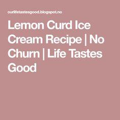 Lemon Curd Ice Cream Recipe | No Churn | Life Tastes Good