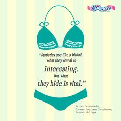 Statistics are like a bikini... #Cashmere #AaronLevenstein #quote #bikini