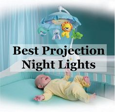 Projection night lights for the nursery my-baby Best Baby Night Light, Baby Sleep, Baby Baby, Sleeping Through The Night, Night Lights, Baby Registry, Baby Room, Toy Chest, Little Ones