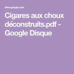 Cigares aux choux déconstruits.pdf - Google Disque