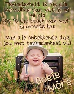 Good Morning Wishes, Good Morning Quotes, Lekker Dag, Blessed Assurance, Thankful Quotes, Afrikaanse Quotes, Goeie More, Bible Prayers, Special Quotes