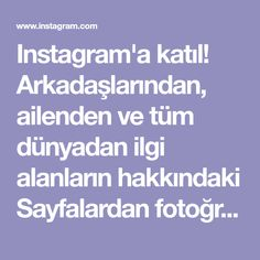 Instagram'a katıl! Arkadaşlarından, ailenden ve tüm dünyadan ilgi alanların hakkındaki Sayfalardan fotoğraflar, videolar, hikayeler ve mesajlar görmek için kaydol.