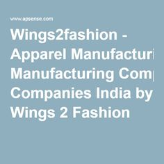 Wings2fashion - Apparel Manufacturing Companies India by Wings 2 Fashion