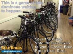 This is a game of bike dominoes waiting to happen. Save the bikes. Vote for BikeTexas to win a Dream Bike Room from Dero.