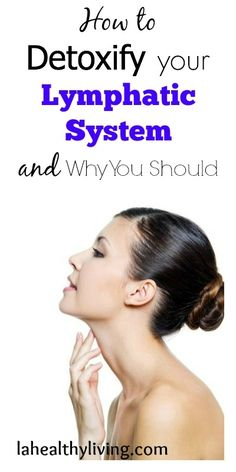 How to Detoxify your Lymphatic System and Why You Should #weightlossmotivation