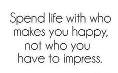 #spend #life #happy #impress