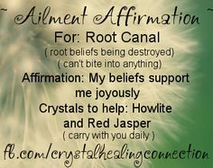 Ailment Affirmation and crystals to help Root Canal xo Jenna www.thecrystalhealingconnection.com