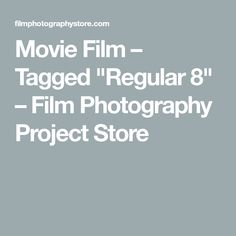 "Movie Film – Tagged ""Regular 8"" – Film Photography Project Store Film Photography Project, Movie Film, Movies, 8mm Film, Movie Camera, Vintage Cameras, Store, Cinema Camera, Films"