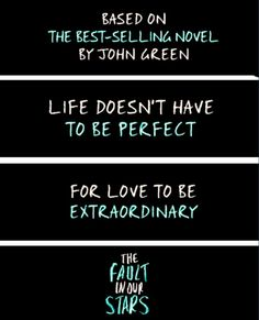 The Fault In Our Stars // Based on bestselling novel by John Green // June 6th