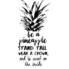 Stand tall, wear a crown and be sweet on the inside