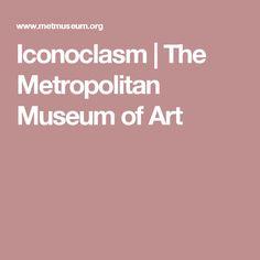 Iconoclasm   The Metropolitan Museum of Art