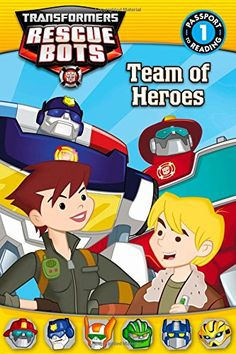 Transformers Rescue Bots Team Of Heroes Passport To Reading Level 1 By
