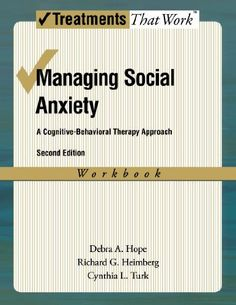 Managing Social Anxiety,  Workbook, 2nd Edition: A Cognitive-Behavioral Therapy Approach (Treatments That Work) by Debra A. Hope,