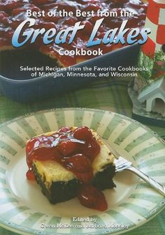 Best of the Best from the Great Lakes Cookbook: Selected Recipes from the Favorite Cookbooks of Michigan, Minnesota, and Wisconsin