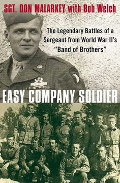 """Easy Company Soldier: The Endless Combat of a Sergeant from World War II's """"Band of Brothers"""""""