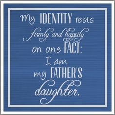 I am my Father's Daughter - Cultivate Grace
