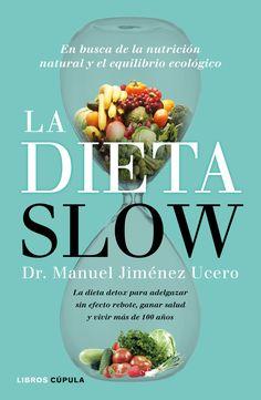 La dieta slow / Manuel Jiménez Ucero. Libros C`úpula, 2017.