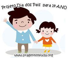 Projeto dia dos pais para 1º período | Pra Gente Miúda