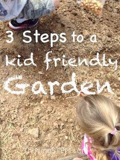 Three steps to a kid friendly garden