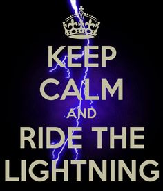 Keep Calm and Ride The Lighting