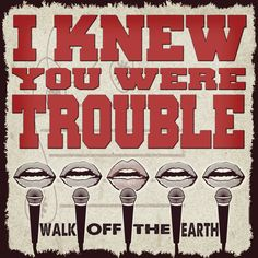 I Knew You Were Trouble (feat. KRNFX) - Single by Walk Off the Earth on iTunes