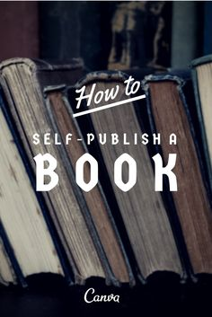 How to Self-Publish a Book by Guy Kawasaki http://blog.canva.com/self-publish-book/