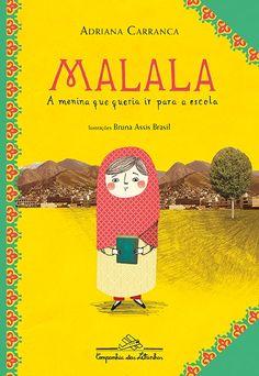 Malala: A menina que queria ir para a escola - Adriana Carranca - Companhia das Letrinhas