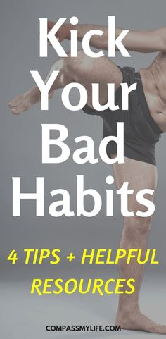 Get motivated to break your bad habits for good with these four tips! Plus, helpful products and resources to guide you. | Kick Addictions | Change Your Life | compassmylife.com |#dailyhabits#personaldevelopment#compassmylife