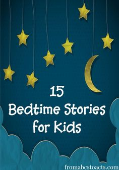 15 Bedtime Stories for Kids - From ABCs to ACTs