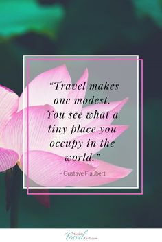 """"""" #Travel makes one #modest. You see what a tiny #place you occupy in the #world."""" #quotes"""