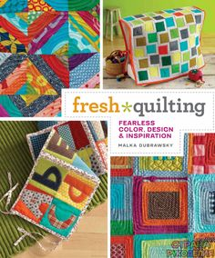 Fresh Quilting. Fearless Color, Design, and Inspiration - 2010