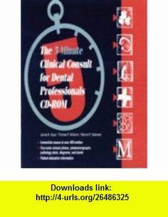 The 5 Minute Clinical Consult for Dental Professionals (WINDOWS/MACINTOSH CD-ROM) (9780683042658) James R. Hupp, Warren P. Vallerand, Tom Williams , ISBN-10: 0683042653  , ISBN-13: 978-0683042658 ,  , tutorials , pdf , ebook , torrent , downloads , rapidshare , filesonic , hotfile , megaupload , fileserve