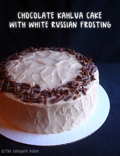 Chocolate Kahlua Cake with White Russian Frosting [The Collegiate Baker]