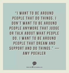 love this chick. i am quite confident that we would be friends. ps my sentiments exactly about hollywood culture. Amy Poehler.