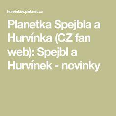 Planetka Spejbla a Hurvínka (CZ fan web): Spejbl a Hurvínek - novinky