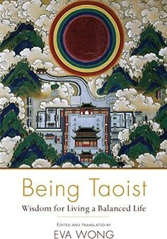 Free Read Being Taoist: Wisdom for Living a Balanced Life Author Eva Wong, #Nonfiction #Bibliophile #BookWorld #Bookshelf #WhatToRead #BookstoreBingo #ChickLit #IReadEverywhere #LitFict
