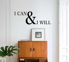 I Can and I Will Decal | Vinyl Wall Lettering | Office Quote